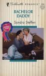 Bachelor Daddy (Silhouette Romance, No 1028) - Sandra Steffen