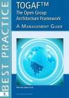 Togaftm The Open Group Architecture Framework A Management Guide (English Version) - Van Haren Publishing, Tom van Sante