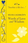 Selma Lagerlof's Words of Love and Wisdom - Selma Lagerlöf
