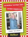 momma loves her some eggnog: happy holidaze - Ltd. MikWright