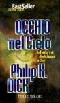 Occhio nel cielo - Philip K. Dick, Maurizio Nati