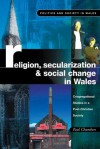 Religion, Secularization and Social Change: Congregational Studies in a Post-Christian Society - Paul Chambers