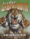 Ice Age Sabertooth: The Most Ferocious Cat That Ever Lived - Barbara Hehner, Mark Hallett