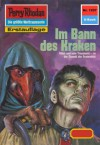 "Perry Rhodan 1207: Im Bann des Kraken (Heftroman): Perry Rhodan-Zyklus ""Chronofossilien - Vironauten"" (Perry Rhodan-Erstauflage) (German Edition) - Arndt Ellmer"