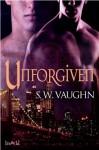 Unforgiven (Fae #3) - S.W. Vaughn
