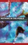 Nothing in the World - Roy Kesey