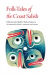 Folk-Tales of the Coast Salish - Thelma Adamson, William R. Seaburg, Laurel B. Sercombe