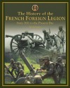 The History of the French Foreign Legion: From 1831 to Present Day - David Jordan