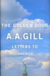 The Golden Door: Letters to America - A.A. Gill