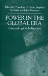 Power in the Global Era: Grounding Globalization - Stephen McBride