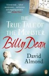 The True Tale of the Monster Billy Dean - David Almond
