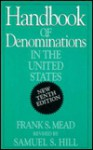 Handbook of Denominations in the U.S. - Frank S. Mead, Samuel S. Hill