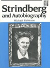 Strindberg and Autobiography: Writing and Reading a Life - Michael Robinson