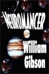 Neuromancer (Sprawl #1) - William Gibson, Arthur Addison