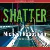 Shatter (Joseph O'Loughlin, #3) - Michael Robotham, Sean Barrett