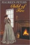 Child of Fire - Maureen Peters