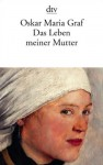 Leben meiner Mutter - Oskar Maria Graf