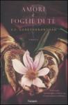 Amori e foglie di tè - V.V. Ganeshananthan, Laura Prandino