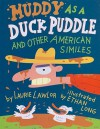 Muddy as a Duck Puddle and Other American Similes - Laurie Lawlor, Ethan Long