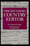 The Southern Country Editor - Thomas D. Clark