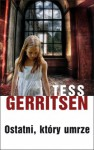 Ostatni, który umrze - Tess Gerritsen