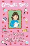 The Mum Mystery - Gwyneth Rees