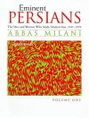 Eminent Persians: The Men and Women Who Made Modern Iran, 1941-1979 (2 Volume Set) - Abbas Milani