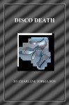Disco Death (Dancemaster Mystery Series) - Charlene Torkelson