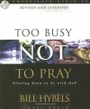 Too Busy Not to Pray: Slowing Down to Be With God - Bill Hybels, Robertson Dean