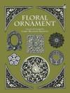 Floral Ornament (Dover Pictorial Archive) - Carol Belanger Grafton