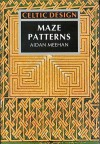 Celtic Design: Maze Patterns - Aidan Meehan