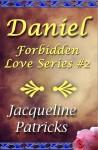 Daniel (Forbidden Love #2) - Jacqueline Patricks