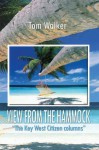 "VIEW FROM THE HAMMOCK: ""The Key West Citizen columns"" - Tom Walker"