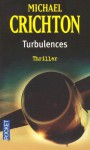 Turbulences - Michael Crichton