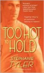 Too Hot to Hold - Stephanie Tyler