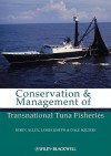 Conservation and Management of Transnational Tuna Fisheries - Robin Allen, James A. Joseph, Dale Squires