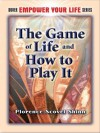 The Game of Life and How to Play It (Dover Empower Your Life) - Florence Scovel Shinn