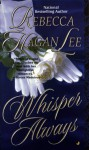 Whisper Always - Rebecca Hagan Lee