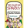 They Called Him Sparky - David Liverett, Charles M. Schulz
