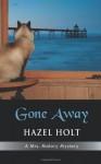 Gone Away - Hazel Holt