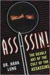 Assassin! The Deadly Art of the Cult of the Assassins: The Deadly Art Of The Cult Of The Assassins - Haha Lung
