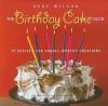 The Birthday Cake Book - Dede Wilson
