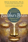 Buddha's Brain: The Practical Neuroscience of Happiness, Love, and Wisdom - Rick Hanson, Richard Mendius, Daniel J. Siegel, Jack Kornfield