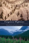 Forgotten Highways: Wilderness Journeys Down the Historic Trails of the Canadian Rockies - Nicky L. Brink, Stephen R. Bown