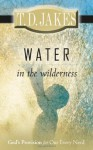 Water in the Wilderness - T.D. Jakes