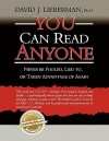 You Can Read Anyone: Never Be Fooled, Lied To, or Taken Advantage of Again - David J. Lieberman