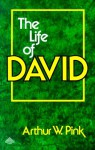 Life of David (Two Volumes in One) - Arthur W. Pink