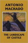 Campos De Castillo / The Landscape Of Castile - Antonio Machado, Dennis Maloney, Mary G. Berg