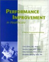 Performance Improvement in Healthcare: A Tool for Programmed Learning - Chris Elliott, Patricia Shaw, Polly Isaacson