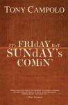 It's Friday but Sunday's Comin - Tony Campolo